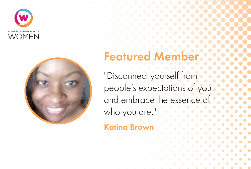 Featured Member: Katina Brown's Mission to Empower and Encourage Other Women