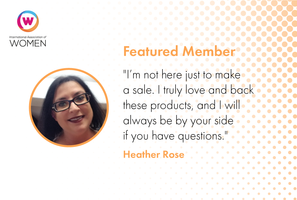 Featured Member: Heather Rose Is Proud To Promote Products She Believes In